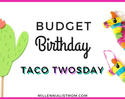 Frugal Birthday Party Tips: Taco TWOsday