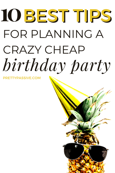 10 of the best tips for a planning a super affordable,frugal birthday party