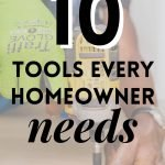 10 tools every homeowner needs for easy DIY home projects and improvements