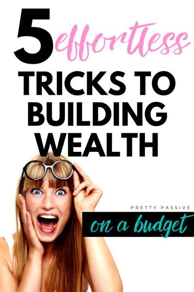 How to increase your wealth when you have no money. The beginner's guide to mastering your money & future before you're ready to invest! 5 effortless tricks to building net worth